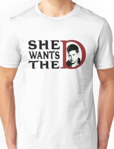 She wants the dean Unisex T-Shirt