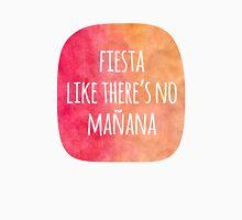 Fiesta Like There's No Mañana Funny Quote Unisex T-Shirt
