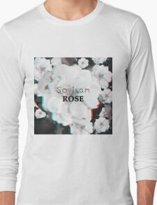 So i am ROSE!! Long Sleeve T-Shirt