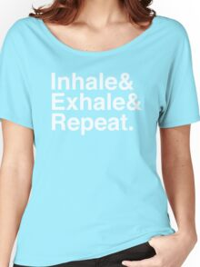 Inhale& Exhale& Repeat. White Women's Relaxed Fit T-Shirt