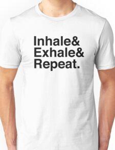 Inhale& Exhale& Repeat. Black Unisex T-Shirt