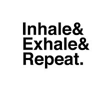 Inhale& Exhale& Repeat. Black Photographic Print