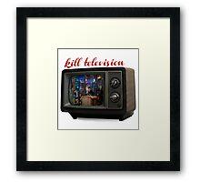 kill television Framed Print