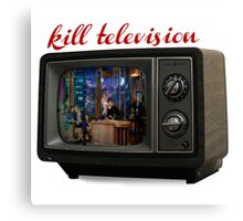 kill television Canvas Print