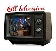kill television Photographic Print