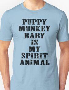 Puppy Monkey Baby is my spirit animal - shirt T-Shirt