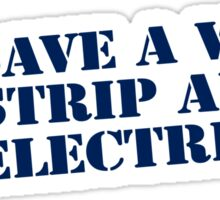 SAVE A WIRE STRIP AN ELECTRICIAN Sticker