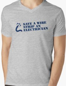 SAVE A WIRE STRIP AN ELECTRICIAN Mens V-Neck T-Shirt