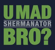 SHERMANATOR - U MAD BRO? One Piece - Long Sleeve