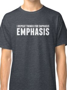 EMPHASIS in white Classic T-Shirt