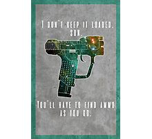 I don't keep it loaded Photographic Print