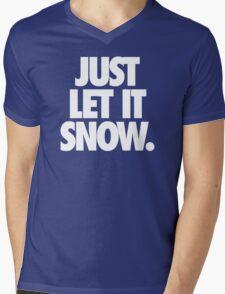 JUST LET IT SNOW. Mens V-Neck T-Shirt