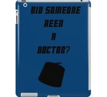 Did Someone Need A Doctor? 11 iPad Case/Skin