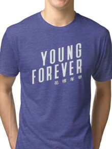 Young Forever BTS Tri-blend T-Shirt