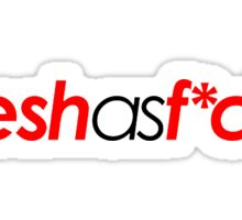 Fresh As F*CK Sticker