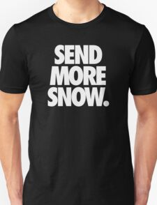 SEND MORE SNOW. T-Shirt