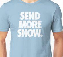 SEND MORE SNOW. Unisex T-Shirt
