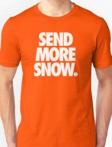 SEND MORE SNOW. T-Shirt