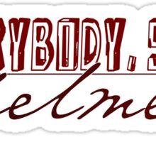 Everybody, Stay Whelmed! Sticker