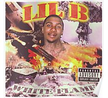 LIL B WHITE FLAME Poster