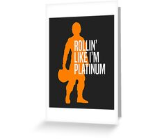 Luke Skywalker - Rollin' Like I'm Platinum Greeting Card