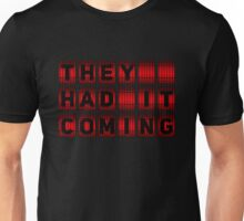 They Had It Coming Unisex T-Shirt