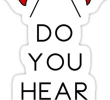 Do you hear the people sing? - WHITE Sticker