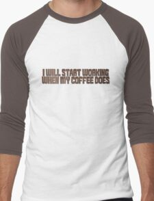 I will start working when my coffee does Men's Baseball ¾ T-Shirt