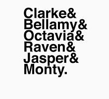 Clarke & Bellamy & Octavia & Raven & Jasper & Monty. (The 100) Unisex T-Shirt