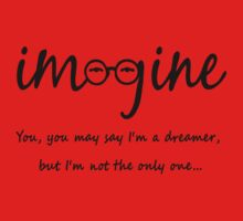 Imagine - John Lennon T-Shirt - You may say I'm a dreamer, but I'm not the only one... Kids Tee