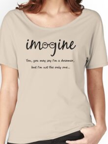 Imagine - John Lennon Tribute Typography Artwork - You may say I'm a dreamer, but I'm not the only one... Women's Relaxed Fit T-Shirt