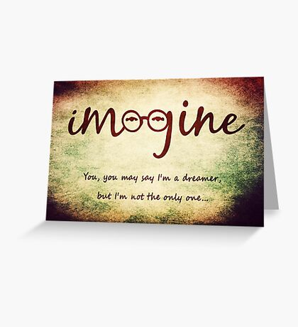 Imagine - John Lennon Tribute Typography Artwork - You may say I'm a dreamer, but I'm not the only one... Greeting Card
