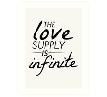 The Love Supply is Infinite Art Print