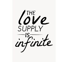 The Love Supply is Infinite Photographic Print