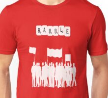 Rabble Rabble Unisex T-Shirt