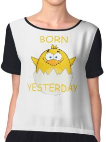 BORN YESTERDAY Chiffon Top