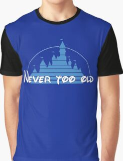 Never too old Graphic T-Shirt