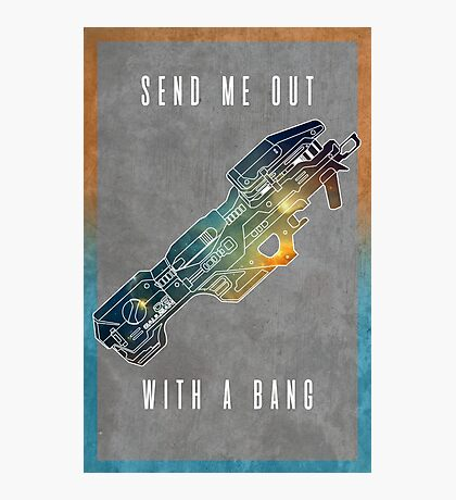 Send me out with a bang Photographic Print