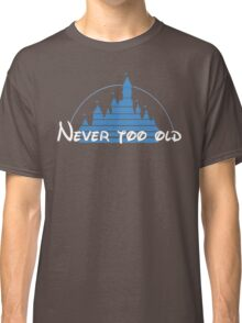 Never too old Classic T-Shirt