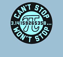 Can't Stop Won't Stop Pi day Unisex T-Shirt