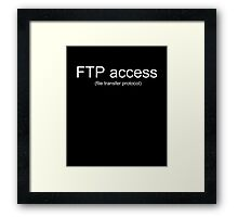 Funny Programmer Coder - FTP (file transfer protocol) Access Framed Print