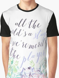 All The World's A Stage Graphic T-Shirt