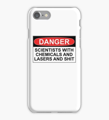 Danger: Scientists With Chemicals and Lasers and Shit iPhone Case/Skin
