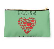 I LOVE YOU FROM MY HEAD TOMATOES Studio Pouch