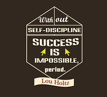Without self-discipline, success is impossible, period Unisex T-Shirt