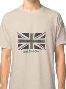 UK INDEPENDENCE DAY Classic T-Shirt