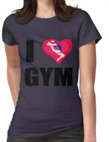 I LOVE GYM Print Womens Fitted T-Shirt