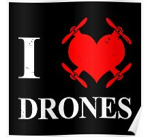 I love Drones Poster