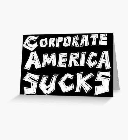 Corporate America Sucks Greeting Card