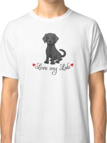 Love my black lab labrador Classic T-Shirt